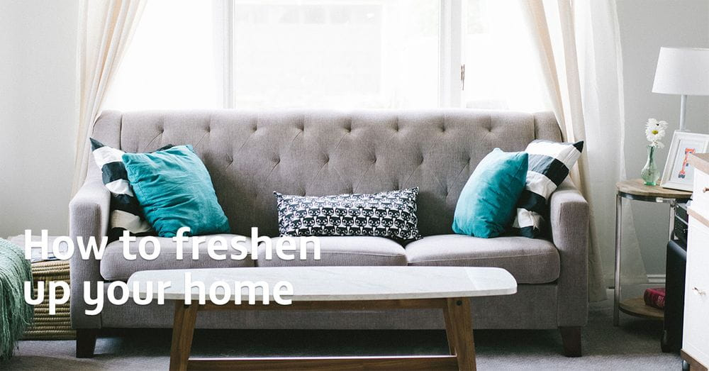 How to freshen up your home