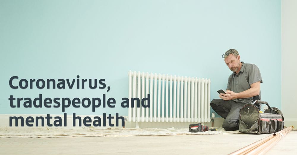 Coronavirus, tradespeople and mental health