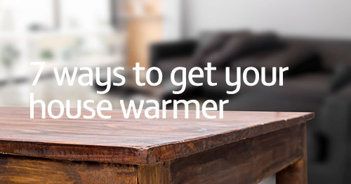 7 ways to get your house warmer