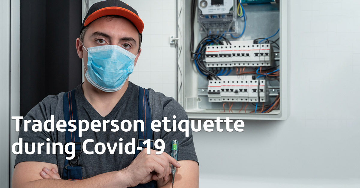 Tradespeople etiquette during COVID-19