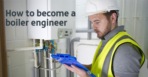 How to become a boiler engineer