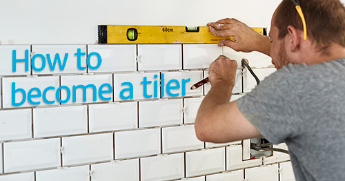How to become a tiler