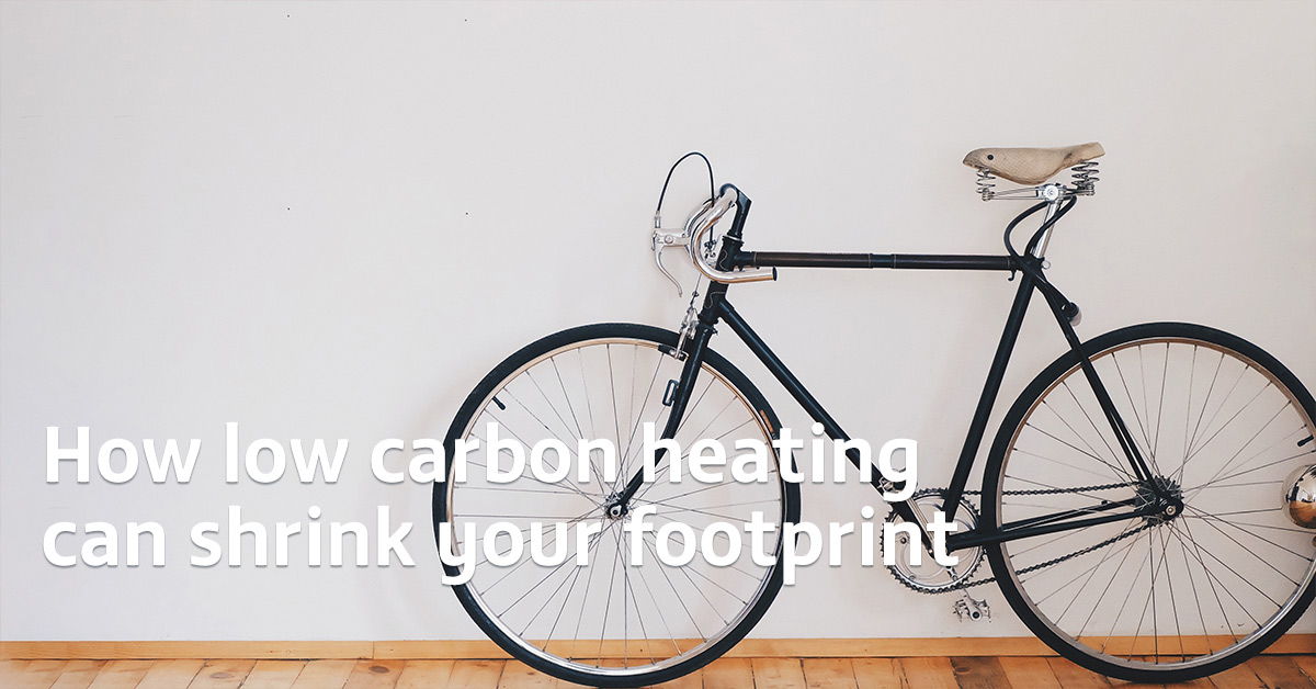 How low carbon heating can shrink your footprint
