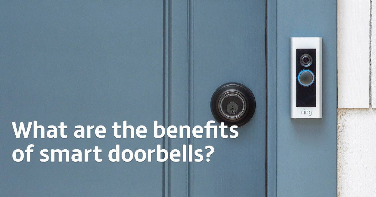 What are the benefits of smart doorbells?
